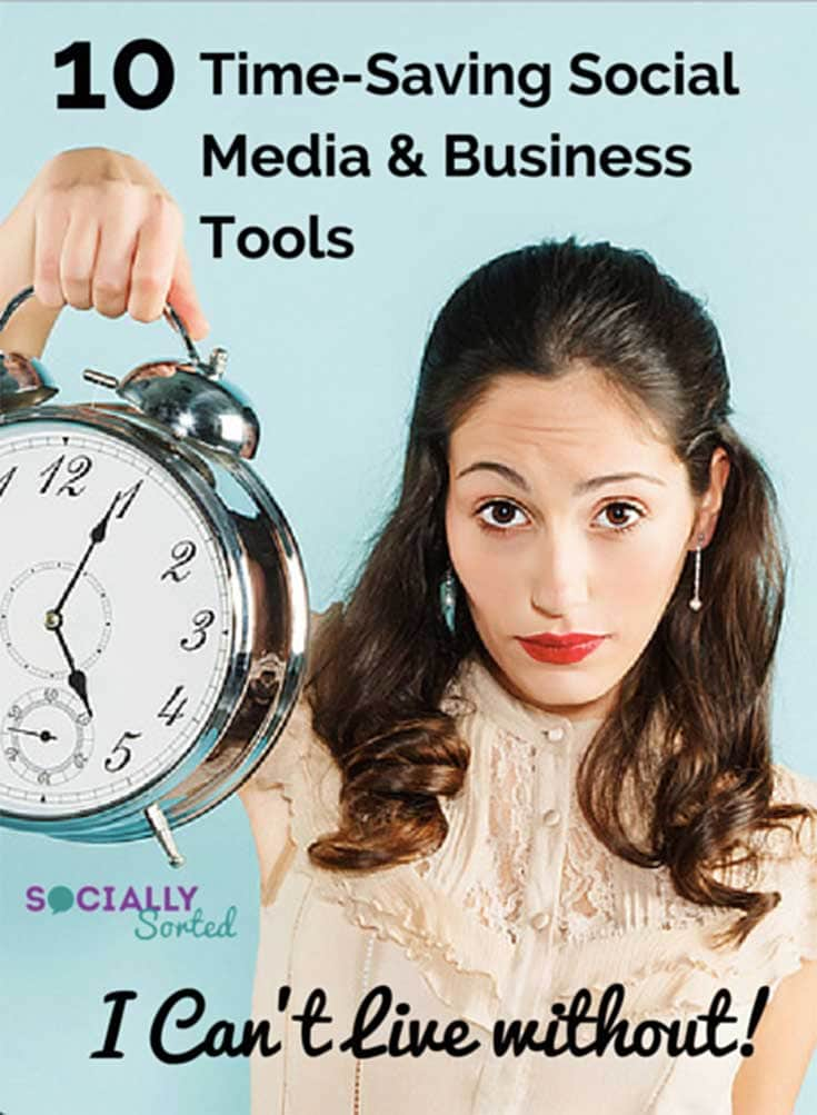 10 Social Media and Business Tools I Can't Live Without by Socially Sorted