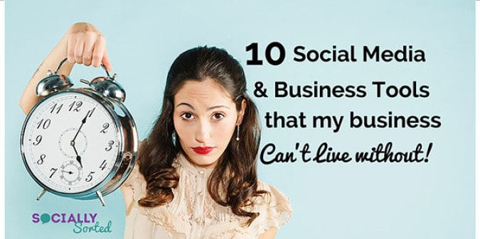 10 Social Media and Business Tools I Can't Live Without
