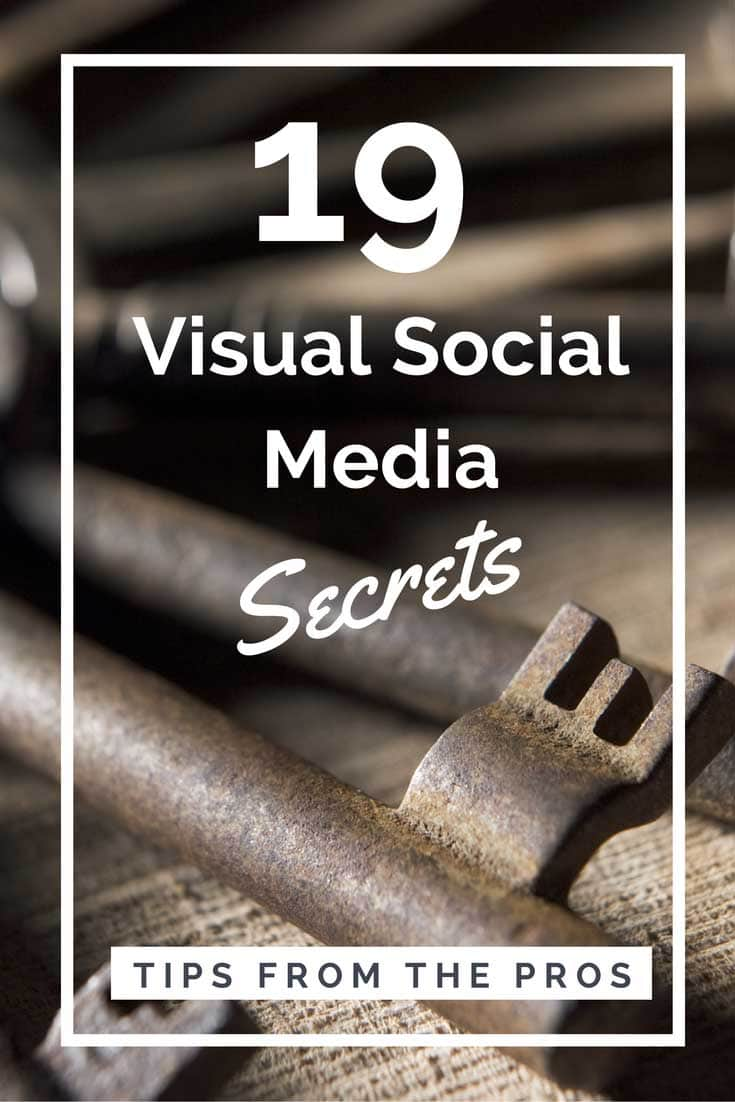 19 Secrets from the Visual Social Media Pros by Socially Sorted [SlideShare]