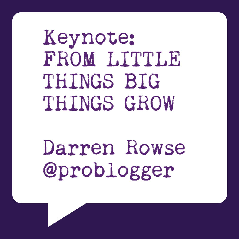 Problogger Training Event 2012 | Takeaways | Socially Sorted | Day 2