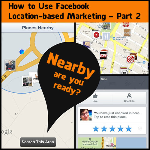 All about Facebook Location Based Marketing - Facebook's Nearby App