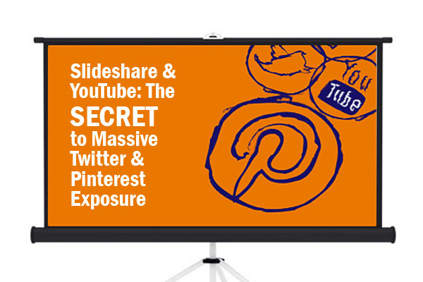 Slideshare-&-YouTube---The-Secret-to-Massive-Twitter-&-Pinterest-Exposure-
