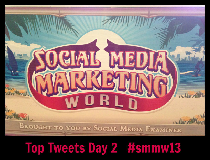 Top Tweets Day 2 #smmw13