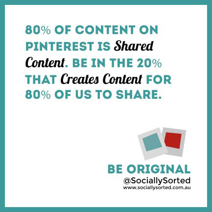 Create content and be Original - Socially Sorted www.sociallysorted.com.au