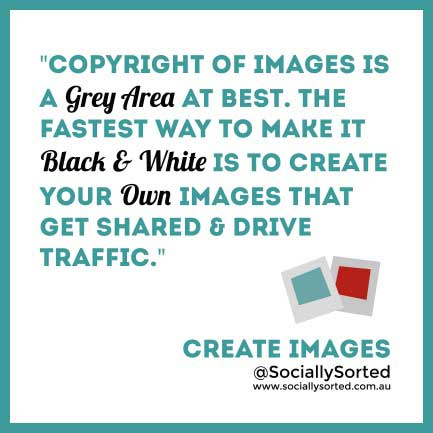 Create Your Own Images and Own the Copyright - www.sociallysorted.com.au