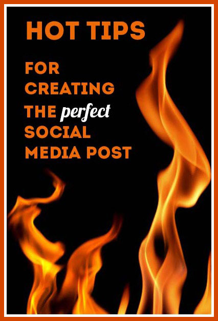 Hot Tips for Creating the Perfect Social Media Post [Infographic] - http://sociallysorted.com.au/hot-tips-perfect-social-media-post-infographic/
