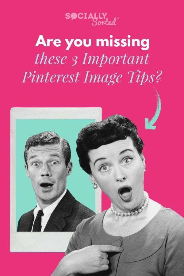 Are you Missing these 3 Important Pinterest Image Tips?