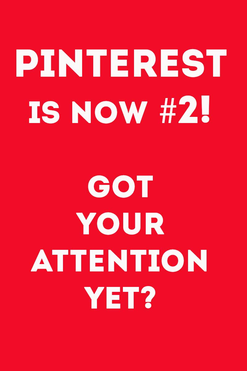 Pinterest is now Number 2 - 2nd largest traffic driver