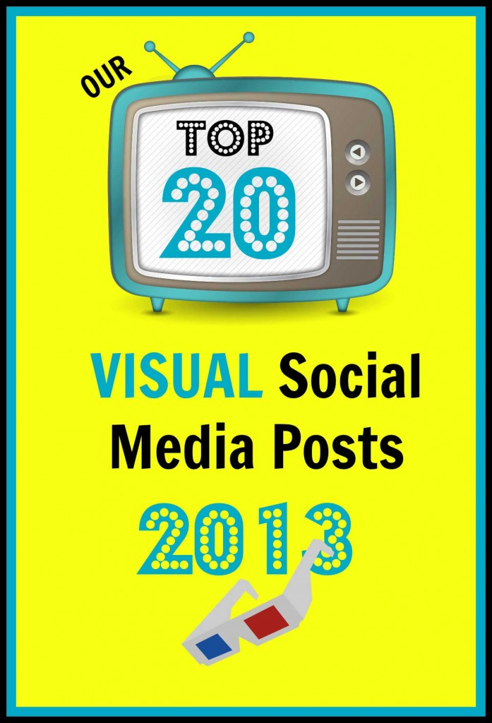 Top 20 Visual Social Media Posts of 2013 by Socially Sorted