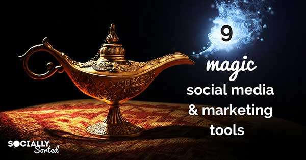 9 Magic Social Media and Marketing Tools