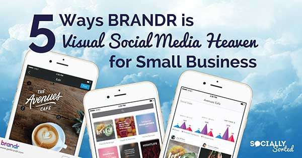 5 Ways Brandr is Visual Social Media Heaven for Small Business