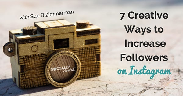 7 Creative Ways to Increase Instagram Followers