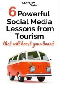 6 Powerful Social Media Lessons from Tourism to boost your brand
