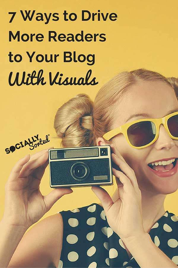 7 Ways to Effortlessly Drive More Blog Traffic with Visuals