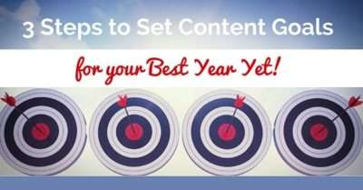 Your Best Year in 2017 – 3 Steps to Setting Content Goals