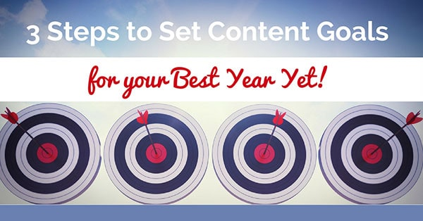 3 Steps to Set Content Goals for Your Best Year in 2017 (plus grab the free e-Book!)