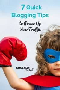 7 Quick Blogging Tips - Easy Ways to Power Up Your Traffic. Click through for the blog post.