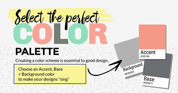 Select the Perfect Color Palette (click to see Infographic)