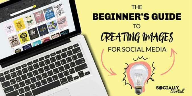 Beginner's Guide to Creating Images for Social Media [Infographic]