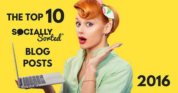 Top 10 Socially Sorted Blog Posts 2016