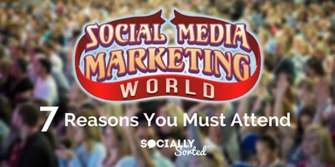 Social Media Marketing World 2017 – Why You Should Attend