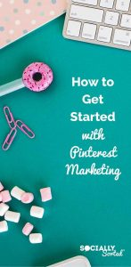 How to Get Started with Pinterest Marketing (click to read article)