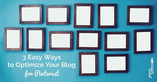 How to Easily Optimize Your Blog for Pinterest