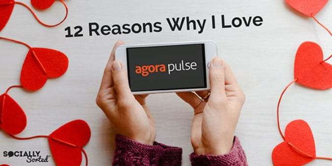 Why I love Agorapulse for Social Media Management
