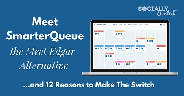 SmarterQueue as a Meet Edgar Alternative - 12 Reasons to Switch to SmarterQueue