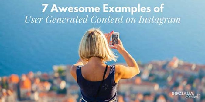 7 Awesome Examples of User-Generated Content on Instagram