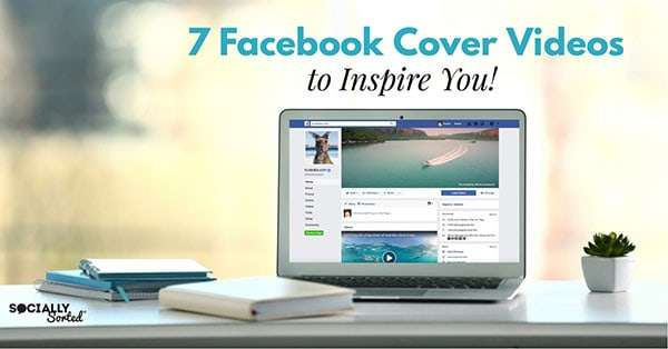 7 Creative Facebook Cover Videos to Inspire You