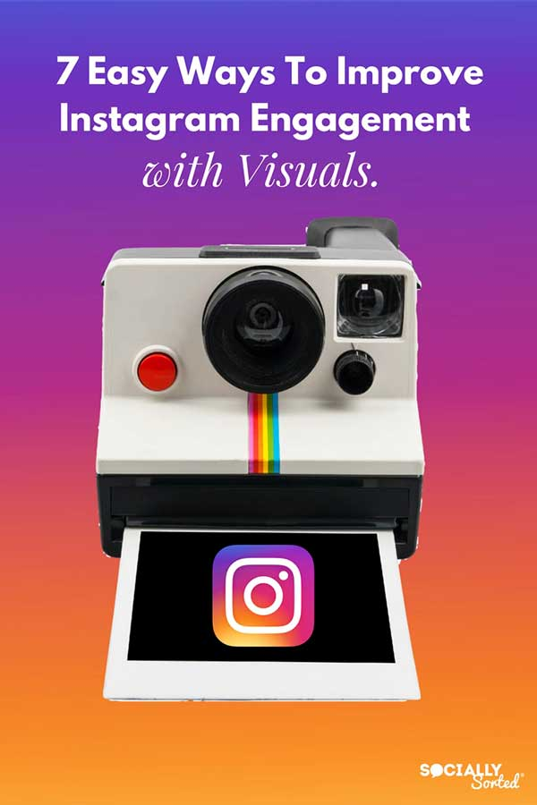 7 Easy Ways to Improve Instagram Engagement with Visual