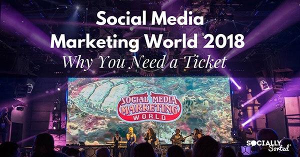 Social Media Marketing World - Why You Need a Ticket