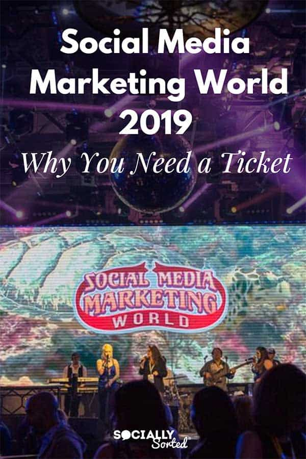 Social Media Marketing World 2019 - Here's why you need a ticket.