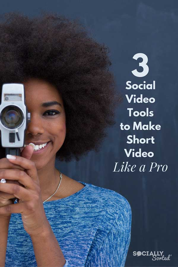 3 Social Video Tools to Make Short Video like a Pro