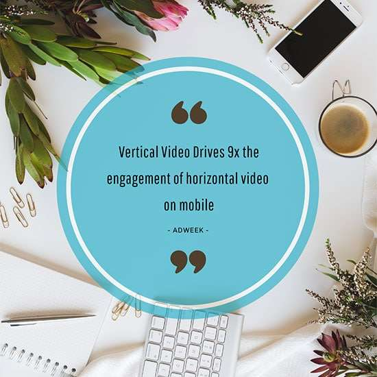 Vertical Video Drives 9x the engagement of horizontal video on mobile – Ad Week