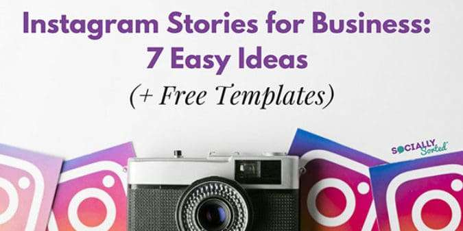Instagram Stories for Business: 7 Easy Ideas (+ Free Templates)