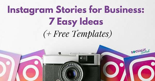 Instagram Stories for Business - 7 Easy Ideas
