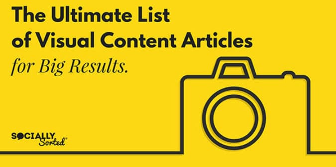 The Ultimate List of Visual Content Articles for Big Results