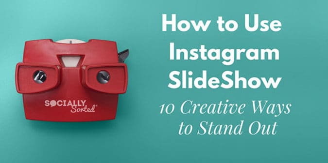 How to Use Instagram SlideShow: 10 Creative Ways to Stand Out
