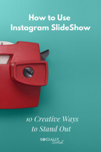 Share Your Brand Story with Instagram Slideshow - Here's 10 Creative Ways to Get Started