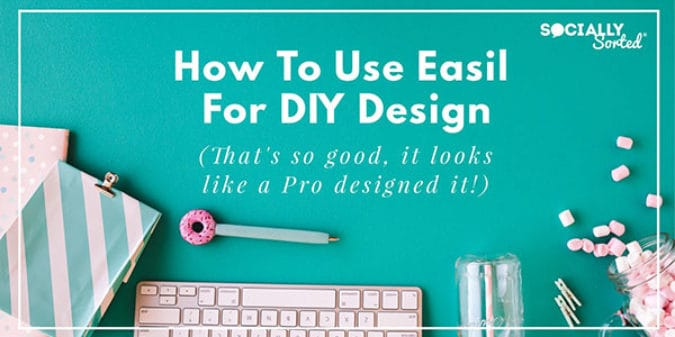 How to Use Easil for DIY Design (So Good it Looks like a Pro Designed It)