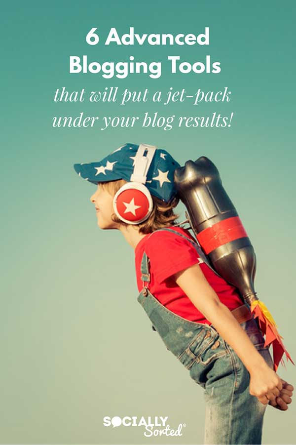 6 Advanced Blogging tools that will put a jet pack under your blog results