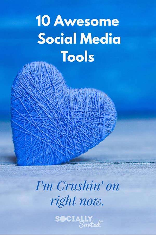 10 Awesome Social Media Tools I'm Crushin' On Right Now ...
