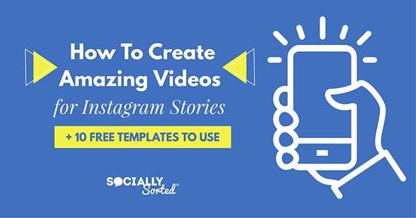 How to Create Amazing Videos for Instagram Stories - 10 Free Templates to Use