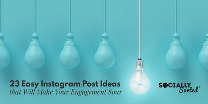 23 Easy Instagram Post Ideas that Will Make Your Engagement Soar