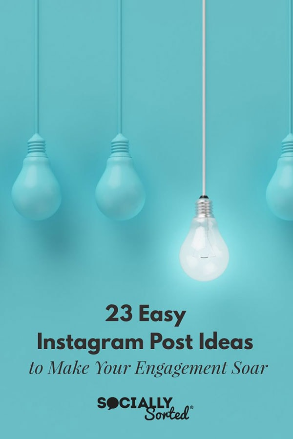 23 Easy Instagram Post Ideas that Will Make Your Engagement