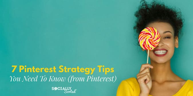 7 Insider Pinterest Strategy Tips You Need to Know (from Pinterest)