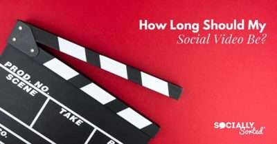 Ideal Video Length: How Long Should Your Social Video Be? [Infographic]