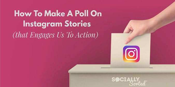 How To Make A Poll On Instagram Stories (That Engages Us To Action)